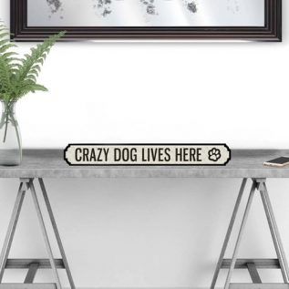 CRAZY DOG LIVES HERE - Vintage Street Sign in Black and White.