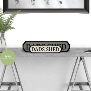 DADS SHED - Vintage Street Sign in Black and White.