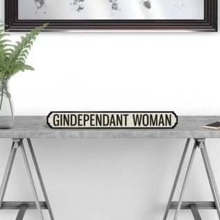 GINDEPENDANT WOMAN - Vintage Street Sign in Black and White