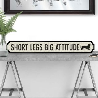Short Legs Big Attitude - Vintage Street Sign in Black and White.