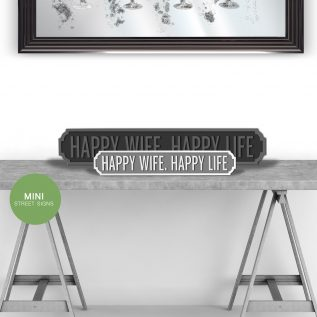 Happy Wife, Happy Life - Vintage Street Sign in Grey and White.