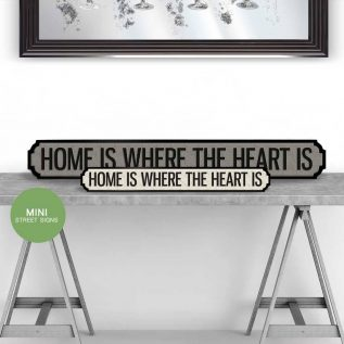 Home Is Where The Heart Is - Vintage Street Sign in Black And White.