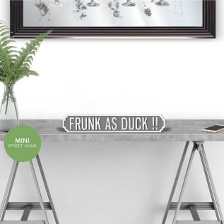 FRUNK AS DUCK - Vintage Street Sign in Grey and White
