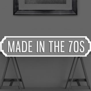 MADE IN THE 70S - Vintage Street Sign in Grey and White.