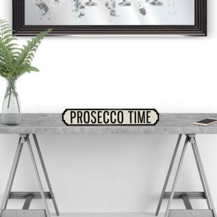 PROSECCO TIME - Vintage Street Sign in White and Black