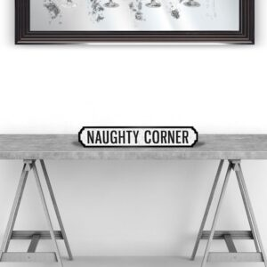 Naughty corner - Vintage Street Sign in Black and White.